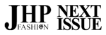 JHP Fashion | Next Issue logo